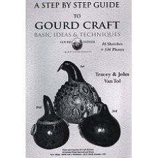 A STEP BY STEP GUIDE TO GOURD CRAFT (GC) By Tracey & John Van Tol